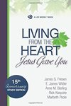 Living from the Heart Jesus Gave You